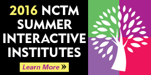 Register for the NCTM 2016 Summer Interactive Institutes