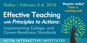 NCTM Interactive Institute - Effective Teaching with Principles to Actions