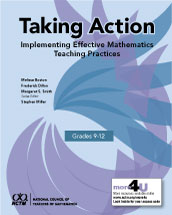 Taking Action: Implementing Effective Mathematics Teaching Practices in Grades 9-12
