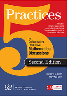5 Practices for Orchestrating Productive Mathematics Discussions, 2nd Edition