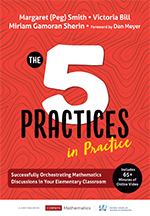 The 5 Practices in Practice: Successfully Orchestrating Mathematical Discussion in your Elementary School Classroom